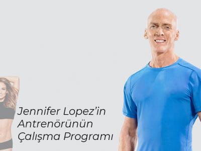 Jennifer Lopez'in Antrenörünün Çalışma Programı